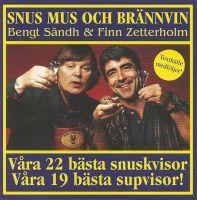 Bengt Sandh & Finn Zetterholm «Snus Mus Och Brannvin» (2008) 25 декабря 2010 года
