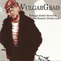 VulgarGrad Street Songs of the Russian Underclass 2005 (CD)