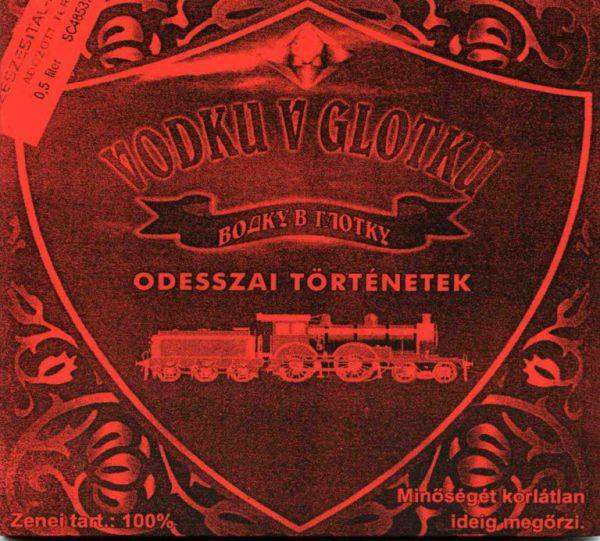 Группа Vodku v Glotku Odesszai tortenetek  Одесские истории 2000