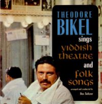 Теодор Бикель Sings Yiddish Theatre & Folk songs , 1993 (LP,CD)